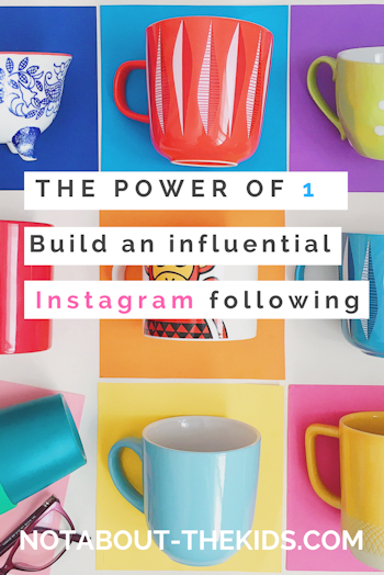 How to build an influencial Instagram following, by Helen Perry Not About The Kids