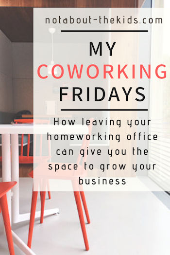 My Coworking Fridays, by Helen Perry Not About The Kids