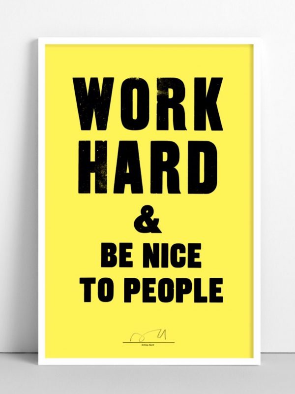 Anthony Burrill Work Hard & Be Nice To People @notaboutthekids Christmas list