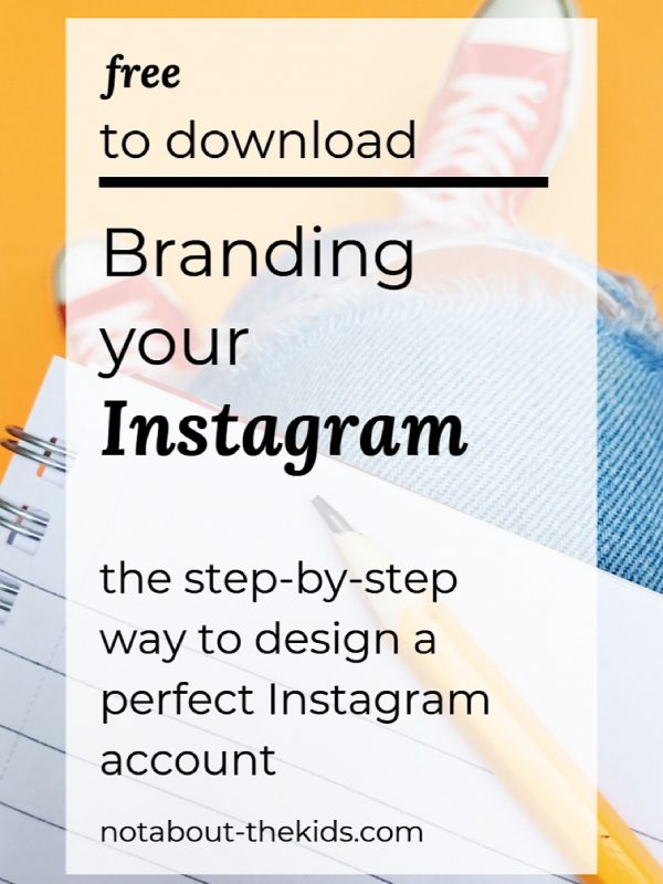 Branding your Instagram, a free downloadable exercise from @notaoutthekids
