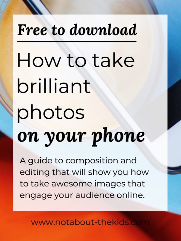 How to take brilliant photos on your phone by @notaboutthekids